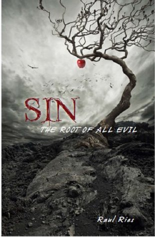 Sin: The Root of All Evil  by  Raul Ries