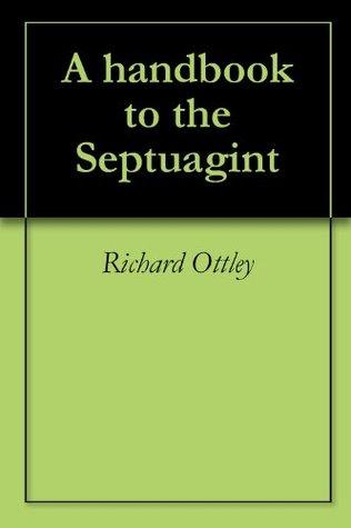 A handbook to the Septuagint  by  Richard Ottley
