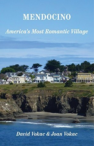 Mendocino, California: Travel Guide to Americas Most Romantic Village (Great Towns of America Book 13)  by  David Vokac