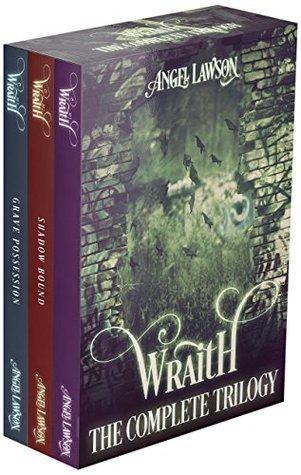 Wraith (Books 1-3): Wraith Trilogy Angel Lawson
