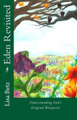 Eden Revisited  by  Lisa Betz