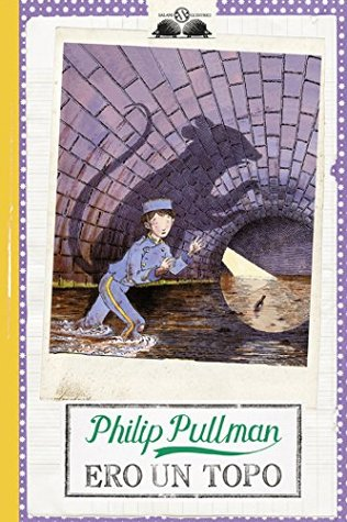 Ero un topo  by  Philiph Pullman