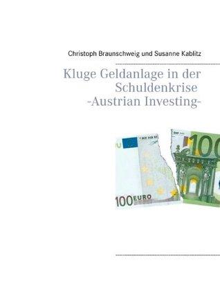 Kluge Geldanlage in der Schuldenkrise -Austrian Investing- Christoph Braunschweig