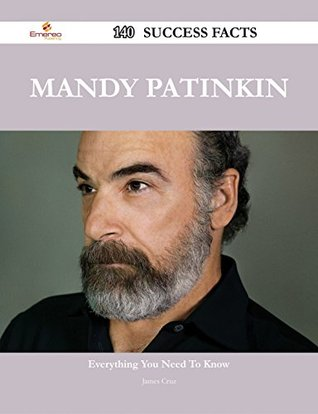 Mandy Patinkin 140 Success Facts - Everything You Need to Know about Mandy Patinkin  by  James Cruz