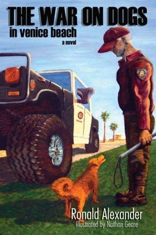 The War on Dogs Ronald Alexander