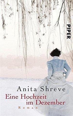 Eine Hochzeit im Dezember: Roman  by  Anita Shreve