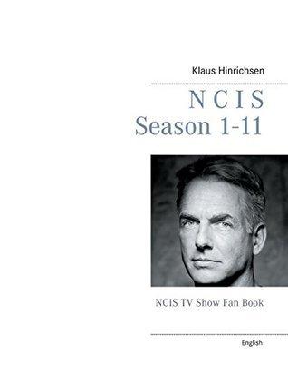 NCIS Season 1 - 11: NCIS TV Show Fan Book Klaus Hinrichsen