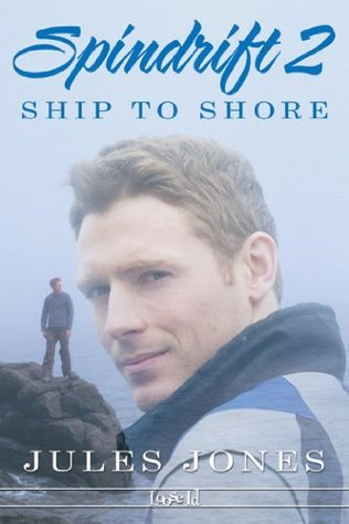 Ship to Shore (Spindrift Book 2)  by  Jules Jones