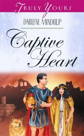 Captive Heart (Truly Yours Digital Editions Book 419)  by  Darlene Mindrup