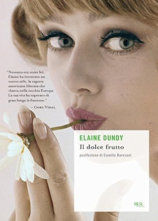 Il dolce frutto  by  Dundy Elaine