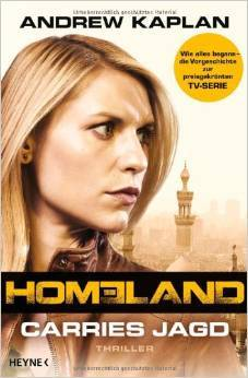 Homeland: Carries Jagd (Homeland, #1)  by  Andrew Kaplan