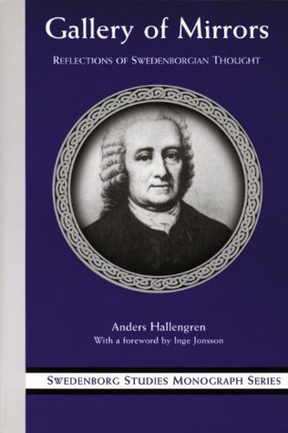 GALLERY OF MIRRORS: REFLECTIONS OF SWEDENBORGIAN THOUGHT  by  Anders Hallengren
