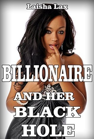 Billionaire and Her Black Tight Hole  by  Laisha Lax