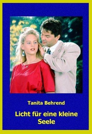 Licht für eine kleine Seele Tanita Behrend