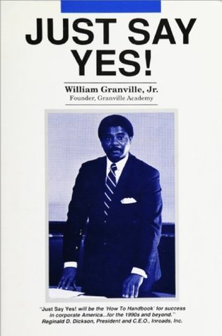 Just Say Yes  by  William Granville