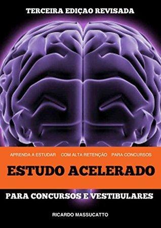Estudo Acelerado II: Para Concursos e Vestibulares Ricardo Massucatto