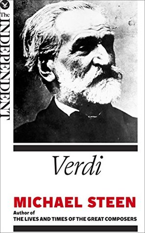 Verdi: The Great Composers  by  Michael Steen