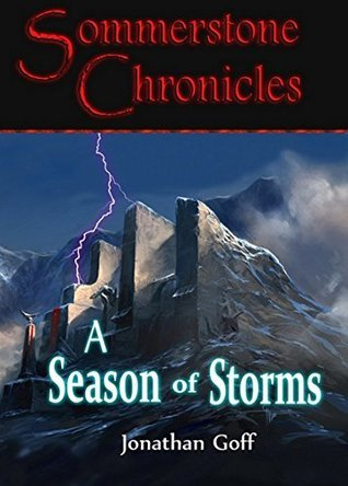 A Season of Storms (Sommerstone Chronicles Book 2)  by  Jonathan Goff
