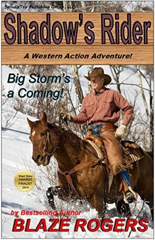 Shadows Rider: Big Storms a Coming!  by  Blaze Rogers