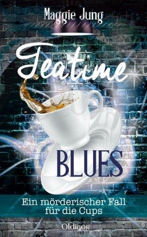 Teatime Blues: Ein mörderischer Fall für die Cups Maggie Jung
