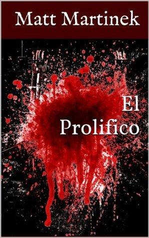 El Prolifico  by  Matt Martinek