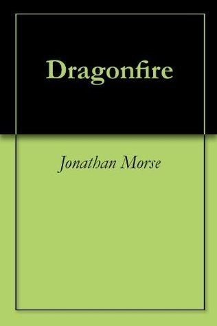 Dragonfire Jonathan Morse