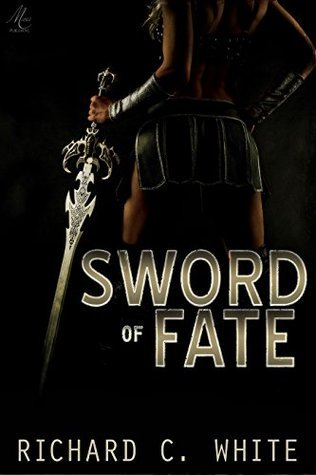 Sword of Fate  by  Richard C. White
