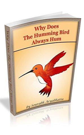 Why Does The Humming Bird Always Hum Sourabh Aryabhatta