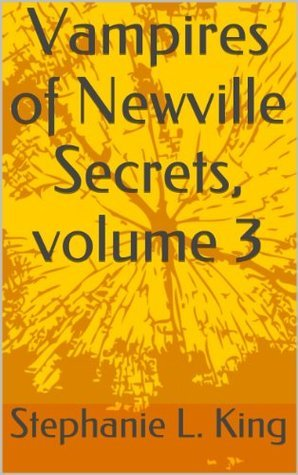 Secrets (Vampires of Newville Book 3)  by  Stephanie L. King