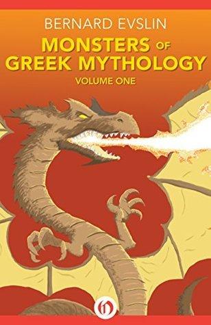 Monsters of Greek Mythology: Volume One Bernard Evslin