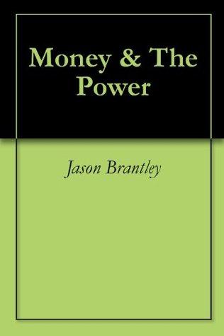 Money & The Power Jason Brantley