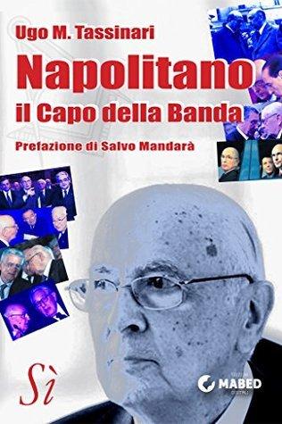 Napolitano, il Capo della Banda Ugo M. Tassinari