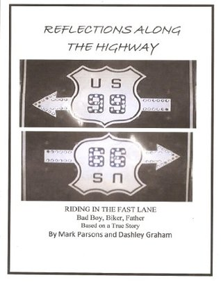 REFLECTIONS ALONG THE HIGHWAY- Riding in the Fast Lane: LIFES HIGHWAY  by  Mark Parsons