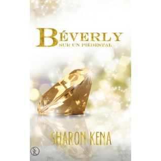 Béverly - Sur un Piédestal  by  Sharon Kena