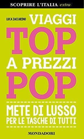 Viaggi top a prezzi pop: Mete di lusso per le tasche di tutti  by  Luca Iaccarino