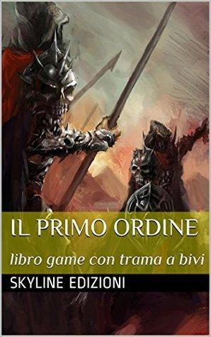 Il primo Ordine: libro game con trama a bivi skyline edizioni