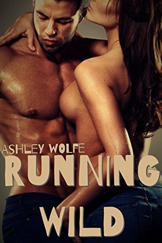 Running Wild  by  Ashley Wolfe