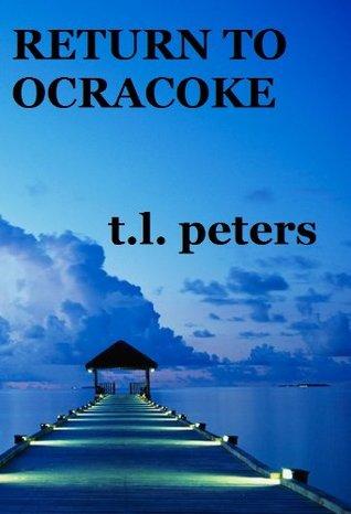 Return to Ocracoke T.L. Peters