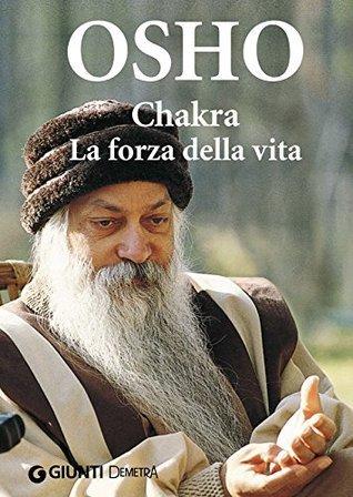 Chakra. La forza della vita  by  Osho