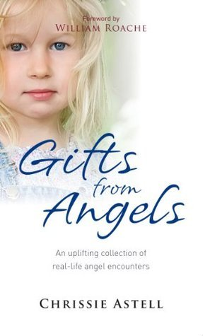 Gifts from Angels: Real-Life Angel Encounters  by  Chrissie Astell
