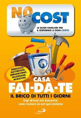 Casa fai-da-te. Il bricolage di tutti i giorni (Low Cost Vol. 5)  by  Rossana Secchi