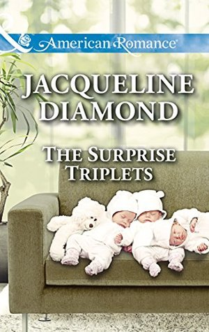 The Surprise Triplets (Mills & Boon American Romance) (Safe Harbor Medical - Book 14)  by  Jacqueline Diamond