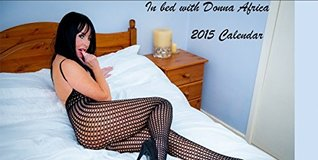 Calendar 2015 In Bed with Donna Africa: Donna Africa Calendar 2015 Donna Africa