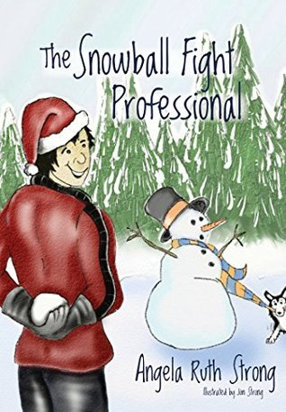 The Snowball Fight Professional: Book 2 in the Fun4Hire Series Angela Ruth Strong