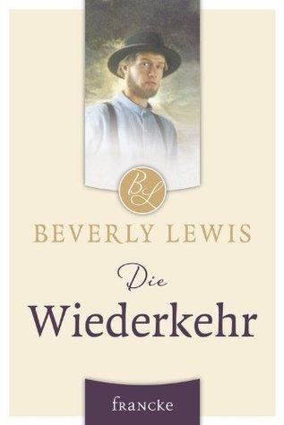 Die Wiederkehr  by  Beverly  Lewis
