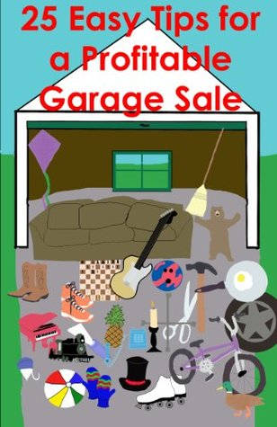 25 Easy Tips for a Profitable Garage Sale Garage-Sale Aholic