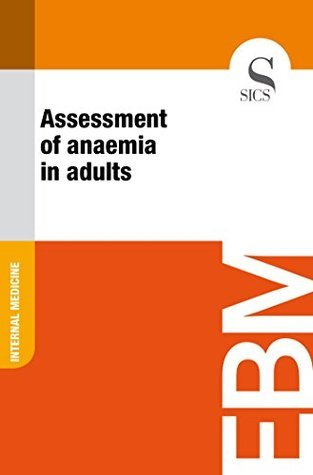 Assessment of Anaemia in Adults Sics Editore