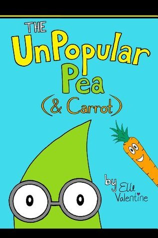 The UnPopular Pea  by  Elle Valentine