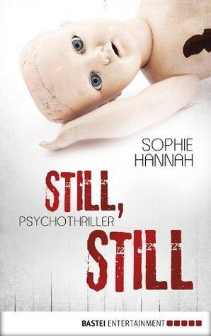 Still, still: Psychothriller Sophie Hannah