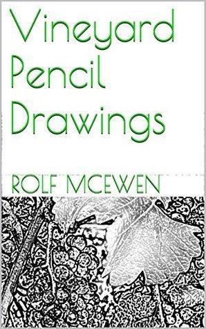 Vineyard Pencil Drawings  by  Rolf McEwen